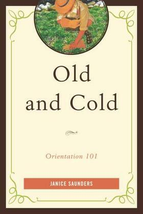 Old and Cold: Orientation 101