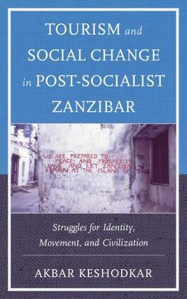 Tourism and Social Change in Post-Socialist Zanzibar: Struggles for Identity, Movement, and Civilization