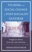 Tourism and Social Change in Post-Socialist Zanzibar