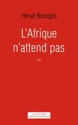 L'Afrique n'attend pas