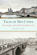 Tales of Two Cities: Paris, London and the Birth of the Modern City