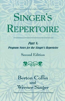 The Singer's Repertoire, Part V: Program Notes for the Singer's Repertoire