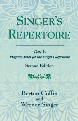 The Singer's Repertoire, Part V: Program Notes for the Singer's Repertoire