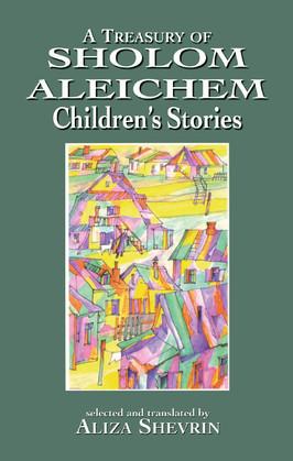 A Treasury of Sholom Aleichem Children's Stories
