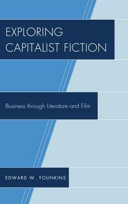 Exploring Capitalist Fiction: Business through Literature and Film