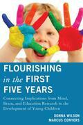 Flourishing in the First Five Years: Connecting Implications from Mind, Brain, and Education Research to the Development of Young Children
