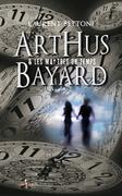 Arthus Bayard & les maîtres du temps