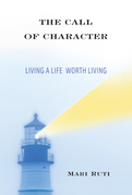 The Call of Character: Living a Life Worth Living
