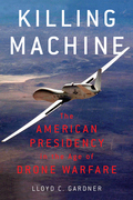 Killing Machine: The American Presidency in the Age of Drone Warfare