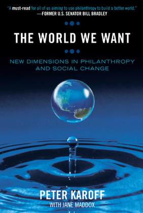The World We Want: New Dimensions in Philanthropy and Social Change