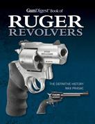 Gun Digest Book of Ruger Revolvers
