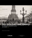 Du Soldat Inconnu aux monuments commémoratifs belges de la guerre 14-18