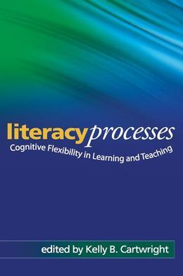 Literacy Processes: Cognitive Flexibility in Learning and Teaching