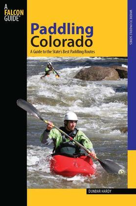 Paddling Colorado: A Guide to the State's Best Paddling Routes