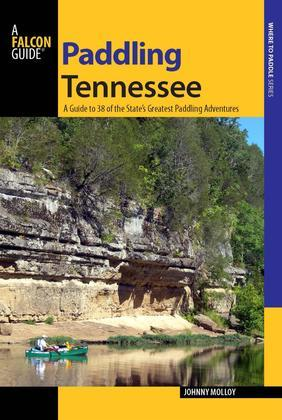 Paddling Tennessee: A Guide to 38 of the State's Greatest Paddling Adventures