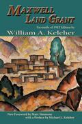 Maxwell Land Grant: Facsimile of 1942 Edition