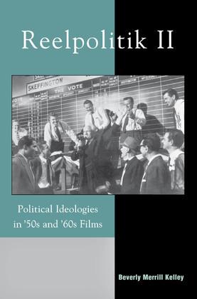 Reelpolitik II: Political Ideologies in '50s and '60s Films