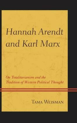Hannah Arendt and Karl Marx: On Totalitarianism and the Tradition of Western Political Thought
