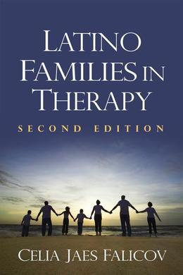 Latino Families in Therapy, Second Edition: A Guide to Multicultural Practice
