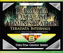 Teradata Database Administration – Teradata Internals