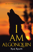 I Am Algonquin: An Algonquin Quest Novel