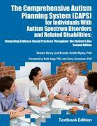 The Comprehensive Autism Planning System (CAPS) for Individuals With Autism Spectrum Disorders and Related Disabilities: Integrating Evidence-Based Pr
