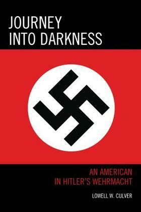 Journey into Darkness: An American in Hitler's Wehrmacht