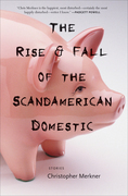 The Rise & Fall of the Scandamerican Domestic: Stories