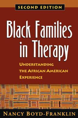 Black Families in Therapy, Second Edition: Understanding the African American Experience