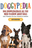 DoggyPedia: All You Need To Know About Dogs: Dog Training for Both Trainers and Owners