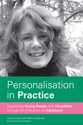 Personalisation in Practice: Supporting Young People with Disabilities through the Transition to Adulthood