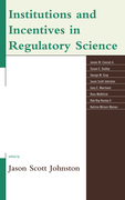 Institutions and Incentives in Regulatory Science