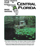 Central Florida: Larry Larsen's Guide to Bass Waters Book 2