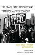 The Black Panther Party and Transformative Pedagogy: Place-Based Education in Philadelphia