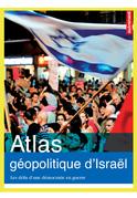 Atlas géopolitique d'Israël - avec vidéos