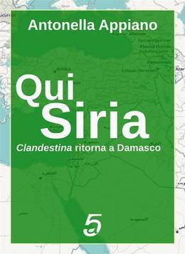 Qui Siria – Clandestina ritorna a Damasco