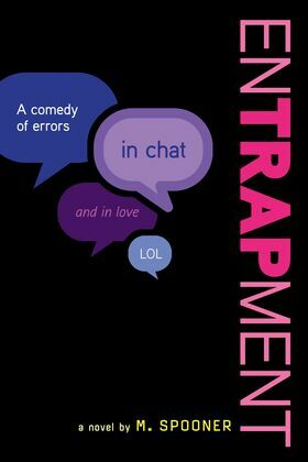 Entrapment: A High School Comedy in Chat