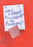 Qui a piqué les contrôles de français ?