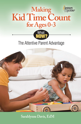 Making Kid Time Count For Ages 0-3