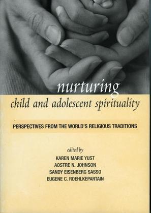 Nurturing Child and Adolescent Spirituality: Perspectives from the World's Religious Traditions