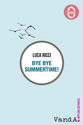 Bye Bye Summertime!