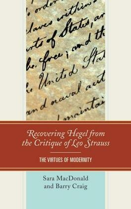 Recovering Hegel from the Critique of Leo Strauss: The Virtues of Modernity