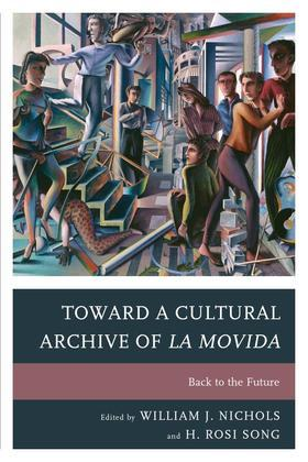 Toward a Cultural Archive of la Movida: Back to the Future