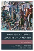 Toward a Cultural Archive of la Movida: Back to the Future
