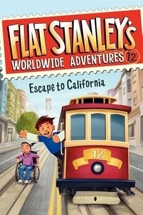Flat Stanley's Worldwide Adventures #12: Escape to California