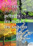 Les cent plus beaux poèmes sur les mois et les saisons