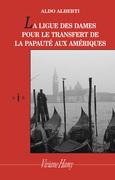La ligue des dames pour le transfert de la papauté aux Amériques