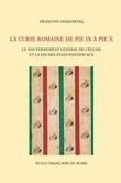 La Curie romaine de PieIX à PieX