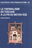 Le Thermalisme en Toscane à la fin du MoyenÂge