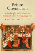 Before Orientalism: Asian Peoples and Cultures in European Travel Writing, 1245-1510